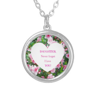 Daughter, Never Forget I Love You! Silver Plated Necklace