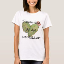Daughter of an Immigrant T-Shirt