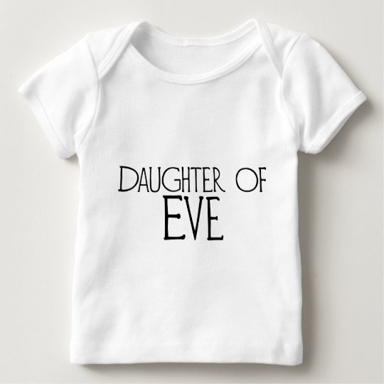Daughter of Eve Baby T-Shirt