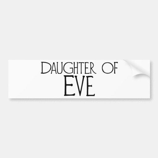 Daughter of Eve Car Bumper Sticker