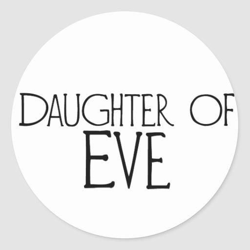 Daughter of Eve Classic Round Sticker