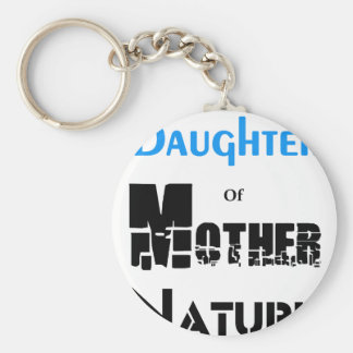 Daughter Of Mother Nature Keychain