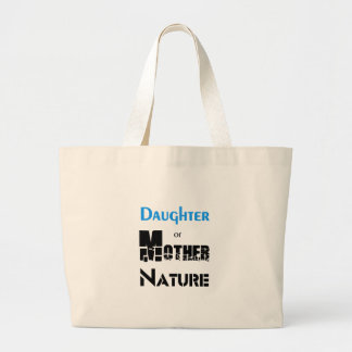 Daughter Of Mother Nature Large Tote Bag