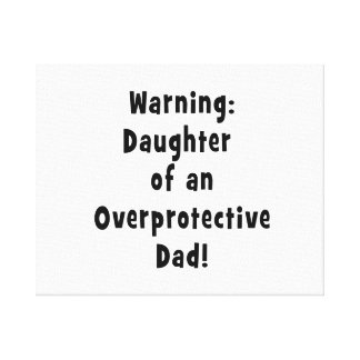 daughter of overprotective dad black canvas print