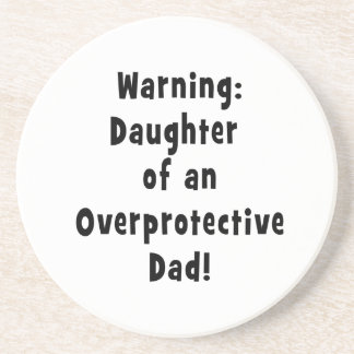 daughter of overprotective dad black coaster