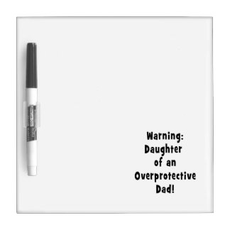 daughter of overprotective dad black dry erase whiteboards