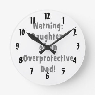 daughter of overprotective dad black round clock