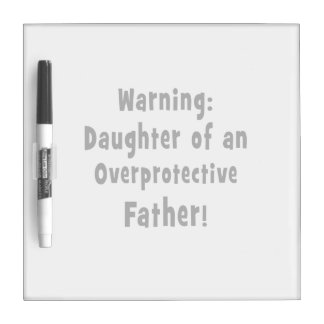 daughter of overprotective father black dry erase board