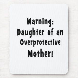 daughter of overprotective mother black text mouse pad