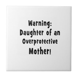 daughter of overprotective mother black text tile
