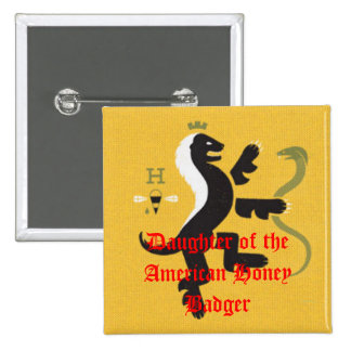 Daughter of the American Honey Badger Pinback Button