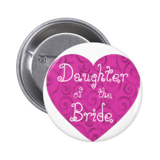 Daughter of the Bride Pinback Button