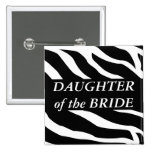 Daughter Of The Bride Zebra Wedding Button