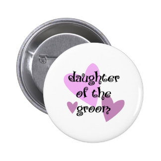 Daughter of the Groom Pinback Button