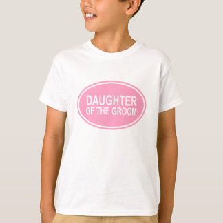 Daughter of the Groom Wedding Oval Pink T-Shirt
