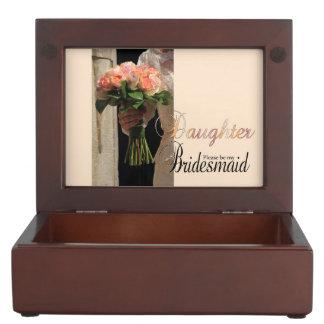 Daughter Please be Bridesmaid Keepsake Box