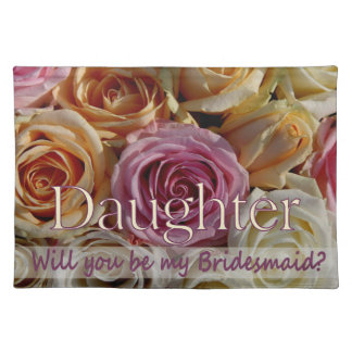 Daughter Please be Bridesmaid Placemat