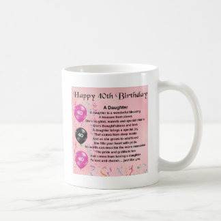 Daughter Poem  40th Birthday Classic White Coffee Mug