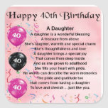 """Daughter Poem  40th Birthday Square Sticker<br><div class=""""desc"""">A great gift for daughter on her 40th birthday</div>"""