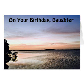 DAUGHTER-SUN UP TO SUN DOWN-BIRTHDAY HAPPINESS CARD