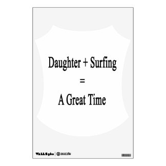 Daughter + Surfing = A Great Time Room Decal