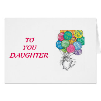 DAUGHTER THANK YOU / YOU ARE THE BEST-BIRTHDAY CARD