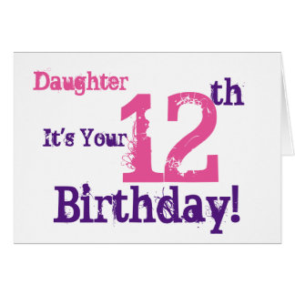 Daughter's 12th birthday greeting in purple, pink. card