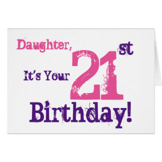 Daughter's 21st birthday greeting in purple, pink. card