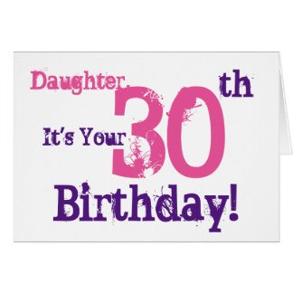 Daughter's 30th birthday greeting in purple, pink. card