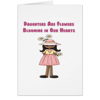 Daughters Are Flowers Blooming in Our Hearts Card