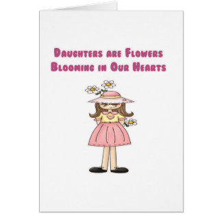 Daughters are Flowers Blooming in Our Hearts Cards