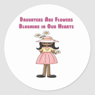 Daughters Are Flowers Blooming in Our Hearts Classic Round Sticker
