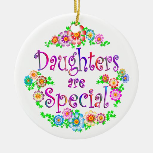 DAUGHTERS are Special Ornaments