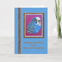 Daughter's Birthday Card with Blue Parakeet