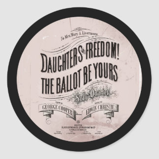 Daughters Freedom Ballet is Yours Classic Round Sticker