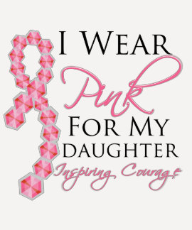 Daughter's Inspiring Courage - Breast Cancer T Shirt