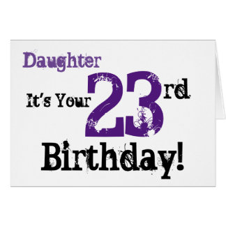 Daughte's 23rd birthday greeting in black, purple. card