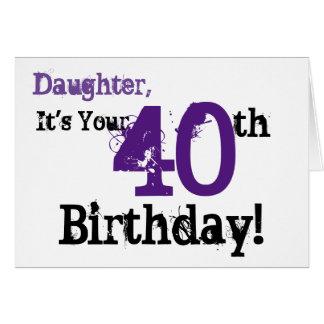 Daughte's 40th birthday greeting in black, purple. card