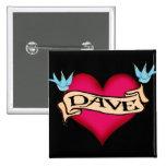 Dave - camisetas y regalos de encargo del tatuaje  pins