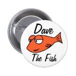Dave, el pescado pin