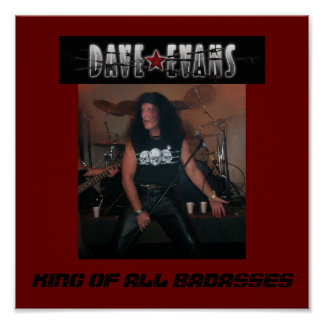 DAVE EVANS POSTER- KING OF ALL BADASSES POSTER