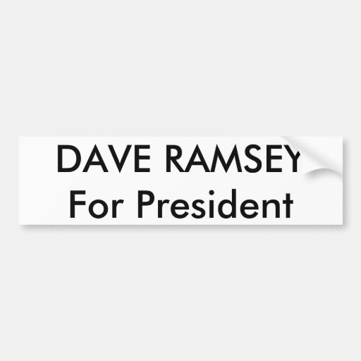 DAVE RAMSEYFor President Bumper Stickers