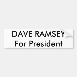 DAVE RAMSEYFor President Car Bumper Sticker