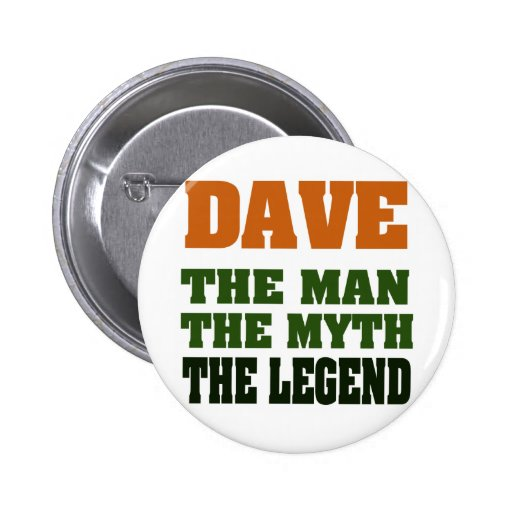 Dave - the Man, the Myth, the Legend! 2 Inch Round Button
