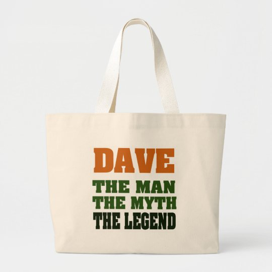 Dave - the Man, the Myth, the Legend! Large Tote Bag