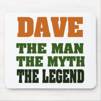 Dave - the Man, the Myth, the Legend! Mouse Pad
