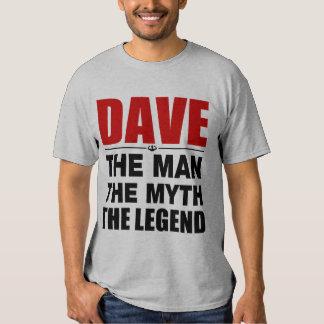 Dave The Man The Myth The Legend Tee Shirt