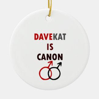 Davekat Is Canon (v1) Ceramic Ornament