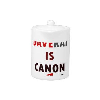 Davekat Is Canon (v1) Teapot