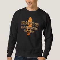 Dave's Bachelor Party Sweatshirt